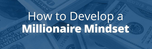 Learn How to Develop a Millionaire Mindset Easily