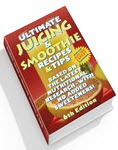 Ultimate Juicing & Smoothie Recipes & Tips