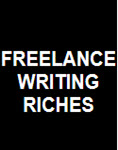 FREELANCE WRITING RICHES