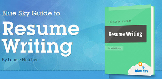 Blue Sky Guide to Resume Writing By Louise Fletcher