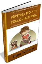 The Complete Beginners Guide To Writing Books For Children
