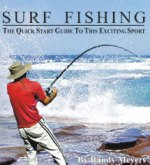 Surf Fishing, The Quick Start Guide To This Exciting Sport